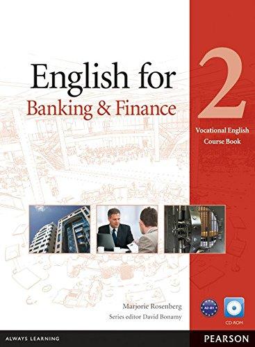 Vocational english. English for banking & finance. Coursebook. Per le Scuole superiori. Con CD-ROM: English for Banking & Finance Level 2 Coursebook and CD-ROM Pack