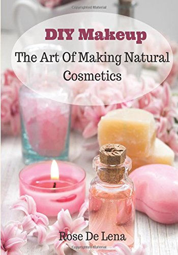 diy-makeup-the-art-of-making-natural-cosmetics-volume-1-diy-cosmetics-create-your-own-makeup