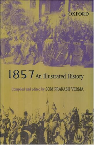 1857: An Illustrated History