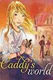img - for [(Caddy's World )] [Author: Hilary McKay] [Mar-2013] book / textbook / text book