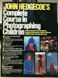 John Hedgecoe's Complete Course in Photographing Children (0671542788) by Hedgecoe, John