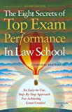 The Eight Secrets of Top Exam Performance in Law School (Career Guides)