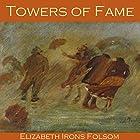 Towers of Fame Hörbuch von Elizabeth Irons Folsom Gesprochen von: Cathy Dobson