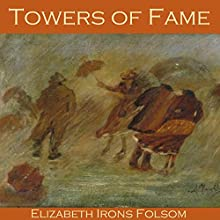 Towers of Fame Audiobook by Elizabeth Irons Folsom Narrated by Cathy Dobson