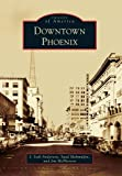 img - for Downtown Phoenix (Images of America) book / textbook / text book