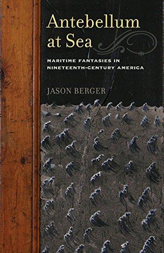 Antebellum at Sea: Maritime Fantasies in Nineteenth-Century America