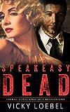 Speakeasy Dead: A Roaring Twenties Historical Urban Fantasy (Hellfire Universe Historicals)