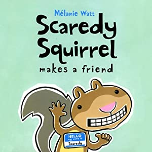 Scaredy Squirrel Makes a Friend Audiobook