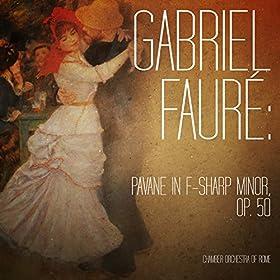 Gabriel Faur�: Pavane in F-Sharp Minor, Op. 50 - Single