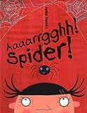 Aaaarrgghh! Spider!