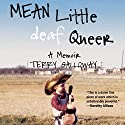 Mean Little Deaf Queer: A Memoir Audiobook by Terry Galloway Narrated by Elizabeth Hess