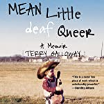 Mean Little Deaf Queer: A Memoir | Terry Galloway