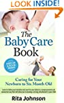 The Baby Care Book: Caring for Your N...