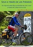 Solo a trav�s de los Pirineos: Un via...