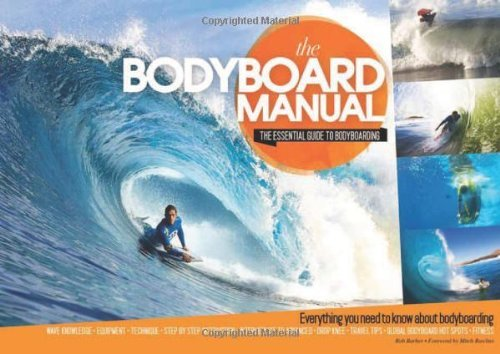 By Rob Barber The Bodyboard Manual: The Essential Guide to Bodyboarding (Fifth Edition, Fifth) [Paperback] PDF