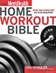 The Men's Health Home Workout Bible:...