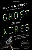 Ghost in the Wires: My Adventures as the Worlds Most Wanted Hacker