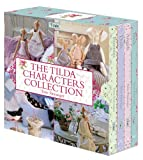 The Tilda Characters Collection: Birds, Bunnies, Angels & Dolls