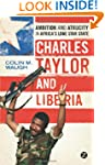Charles Taylor and Liberia: Ambition...