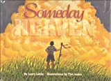 img - for Someday Heaven, by Larry Libby, First Edition Hardcover 1993 book / textbook / text book