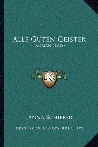 Alle Guten Geister: Roman (1908)