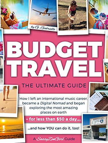 Budget Travel: The Ultimate Guide by G. Gabrielle ebook deal