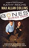 Bones: Buried Deep (0099498677) by Collins, Max Allan
