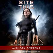 Bite This: The Kurtherian Gambit, Book 4 | Michael Anderle