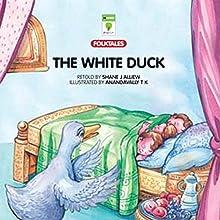 The White Duck (       UNABRIDGED) by Shane J Alliew Narrated by Shobha Tharoor Srinivasan