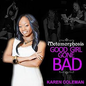 Metamorphosis: Good Girl Gone Bad (Volume 1) Audiobook