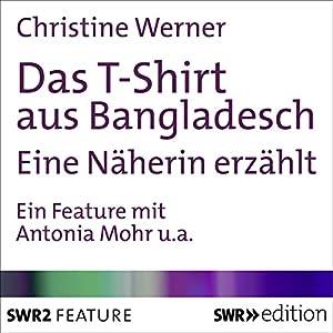 Das T-Shirt aus Bangladesch Hörbuch
