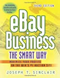 eBay Business the Smart Way: Maximize Your Profits on the Web s #1 Auction Site