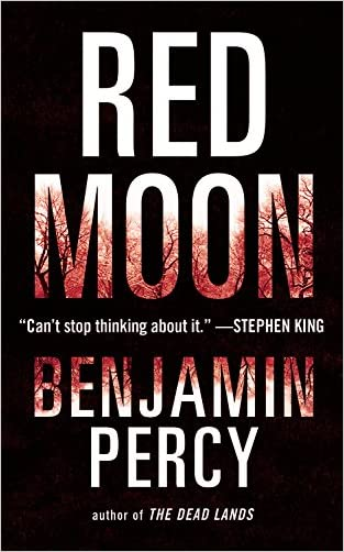 Red Moon: A Novel written by Benjamin Percy