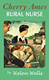 Cherry Ames, Rural Nurse: Book 15 (0826104258) by Wells, Helen