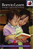 Born to Learn (Pippin Teacher's Library): Developing A Child's Reading and Writing