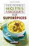 Mes petites recettes magiques aux sup...
