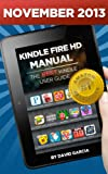 img - for Kindle Fire HD Manual - Learn how to use your Amazon Tablet, Find new releases, Free Books, Download Youtube Videos, the Best Apps and other Fiery Hot Tips! book / textbook / text book