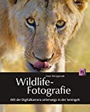 Wildlife-Fotografie: Mit der Digitalkamera unterwegs in der Serengeti - Uwe Skrzypczak