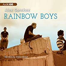 Rainbow Boys Audiobook by Alex Sanchez Narrated by Alston Brown