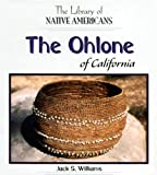 The Ohlone of California (Library of Native Americans of California)
