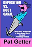 Deposition vs. Root Canal: Preparation Techniques to Make Dental Work the Only Painful Experience