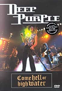 Deep Purple : Come Hell or High Water