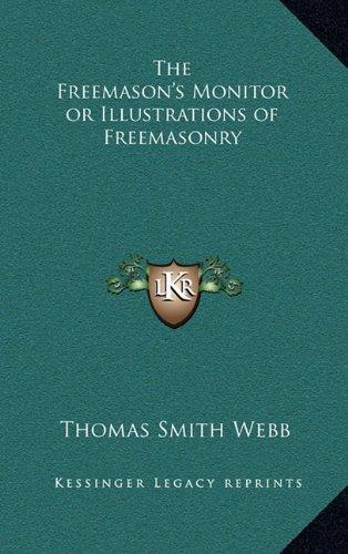 The Freemason's Monitor or Illustrations of Freemasonry by Kessinger Publishing, LLC
