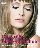 Die große Make-up-Schule: Profitechniken und Looks für jeden Typ.
