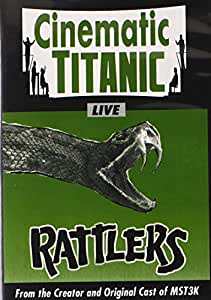 Cinematic Titanic LIVE: Rattlers