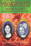 L'Immortalite: Madame Lalaurie and the Voodoo Queen