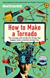 How to Make a Tornado: The Strange and Wonderful Things That Happen When Scientists Break Free (1846682878) by New Scientist