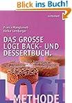 Das große LOGI Back- und Dessertbuch....