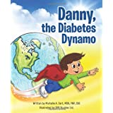 Danny, the Diabetes Dynamo ~ Michelle A. Dart