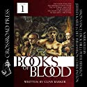 The Books of Blood, Volume 1 Hörbuch von Clive Barker Gesprochen von: Simon Vance, Dick Hill, Peter Berkrot, Jeffrey Kafer, Chet Williamson, Chris Patton